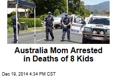 Australia Mom Arrested in Deaths of 8 Kids