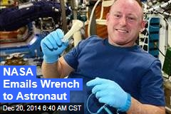 NASA Emails Wrench to Astronaut