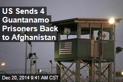 US Sends 4 Guantanamo Prisoners Back to Afghanistan