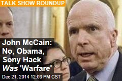 John McCain: No, Obama, Sony Hack Was 'Warfare'