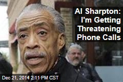 Al Sharpton: I'm Getting Threatening Phone Calls