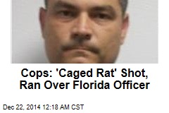 Cops: 'Caged Rat' Shot, Ran Over Florida Officer