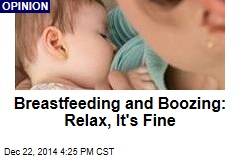 Breastfeeding and Boozing: Relax, It's Fine