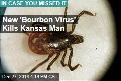 New 'Bourbon Virus' Linked to Kansas Death