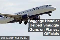 Baggage Handler Helped Smuggle Guns on Planes: Officials