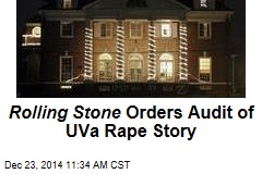 Rolling Stone Orders Audit of UVa Rape Story