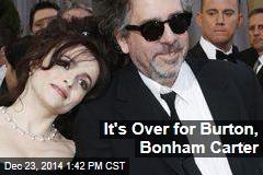 It's Over for Burton, Bonham Carter