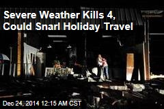 Severe Weather Kills 4, Could Snarl Holiday Travel