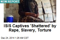 ISIS Captives Face 'Harrowing' Sexual Violence