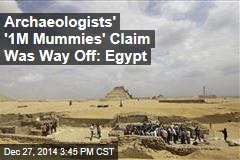 Archaeologists' '1M Mummies' Claim Was Way Off: Egypt