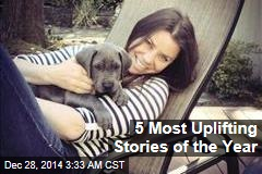 5 Most Uplifting Stories of the Year