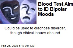 Blood Test Aims to ID Bipolar Moods