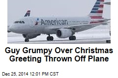 Guy Grumpy Over Christmas Greeting Thrown Off Plane