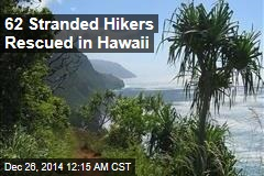 62 Stranded Hikers Rescued in Hawaii