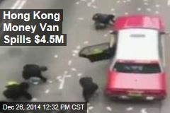 Hong Kong Money Van Spills $4.5M