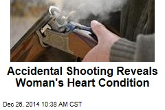 Accidental Shooting Reveals Woman's Heart Condition