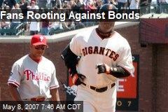 Fans Rooting Against Bonds