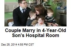 Couple Marry in 4-Year-Old Son's Hospital Room