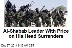 Al-Shabab Leader With Price on His Head Surrenders