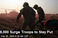 8,000 Surge Troops to Stay Put