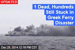 1 Dead, Hundreds Still Stuck in Greek Ferry Disaster