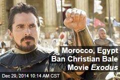 Morocco, Egypt Ban Christian Bale Movie Exodus
