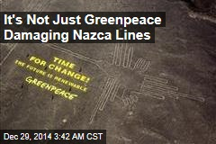 It's Not Just Greenpeace Damaging Nazca Lines