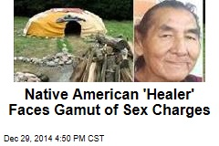 Native American 'Healer' Faces Gamut of Sex Charges