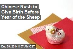 Chinese Rush to Give Birth Before Year of the Sheep
