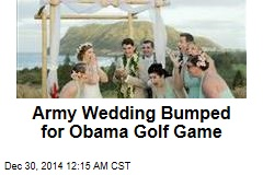 Army Wedding Bumped for Obama Golf Game