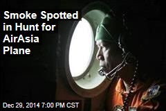 Smoke Spotted in Hunt for AirAsia Plane