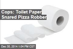 Cops: Toilet Paper Snared Pizza Robber