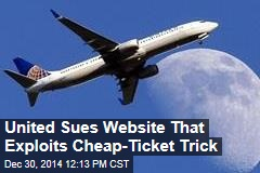 United Sues Website That Exploits Cheap-Ticket Trick