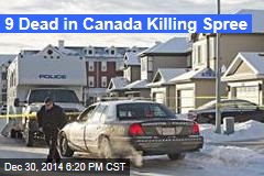 9 Dead in Canada Killing Spree
