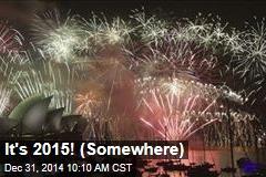 It's 2015! (Somewhere)