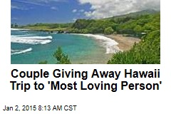 Couple Giving Away Hawaii Trip to 'Most Loving Person'