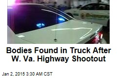 Bodies Found in Truck After W. Va Highway Shootout