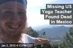 Missing US Yoga Teacher Found Dead in Mexico