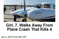 Girl, 7, Walks Away From Plane Crash That Kills 4