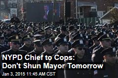 NYPD Chief to Cops: Don't Shun Mayor Tomorrow