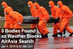 3 Bodies Found as Weather Blocks AirAsia Search