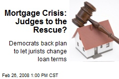 Mortgage Crisis: Judges to the Rescue?