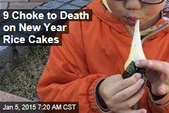 9 Choke to Death on New Year Rice Cakes