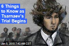 6 Things to Know as Tsarnaev's Trial Begins