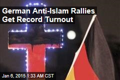 German Anti-Islam Rallies Get Record Turnout