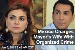 Mexico Charges Mayor's Wife With Organized Crime