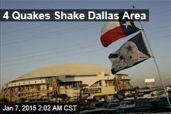 4 Quakes Shake Dallas Area
