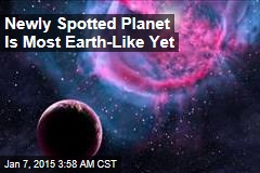 Newly Spotted Planet Is Most Earth-Like Yet