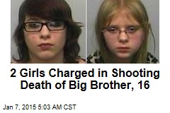 2 Girls Charged in Shooting Death of Big Brother, 16