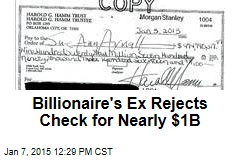 Billionaire's Ex Rejects Check for Nearly $1B